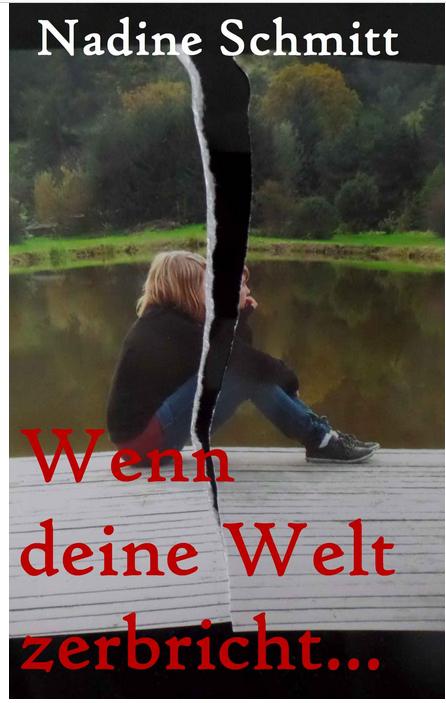 Nadine Schmitt – Wenn deine Welt zerbricht