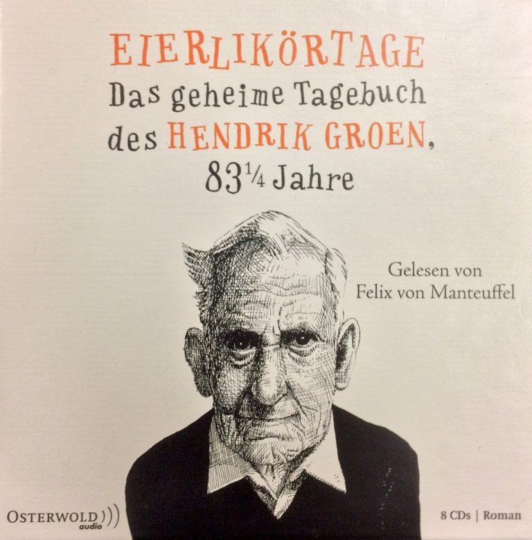 Eierlikörtage– Das geheime Tagebuch des Hendrik Groen, 83 ¼ Jahre