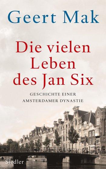 Amsterdam und die Sixe – mit Geert Mak die Niederlande verstehen
