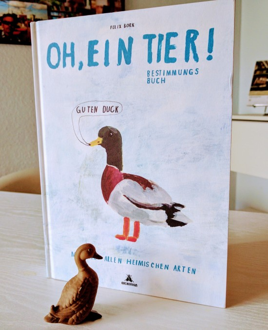 Felix Bork: Oh, ein Tier! Bestimmungsbuch.