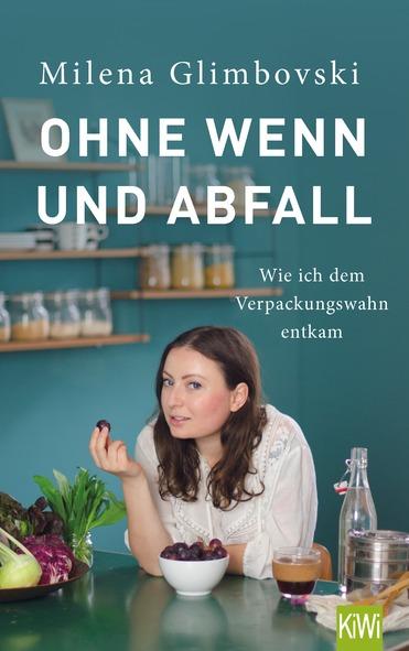 Ohne Wenn und Abfall / Milena Glimbovski