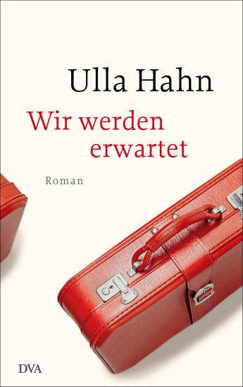 Wir werden erwartet von Ulla Hahn