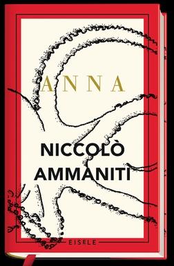 Niccolo Ammaniti: Anna - Eisele 2018