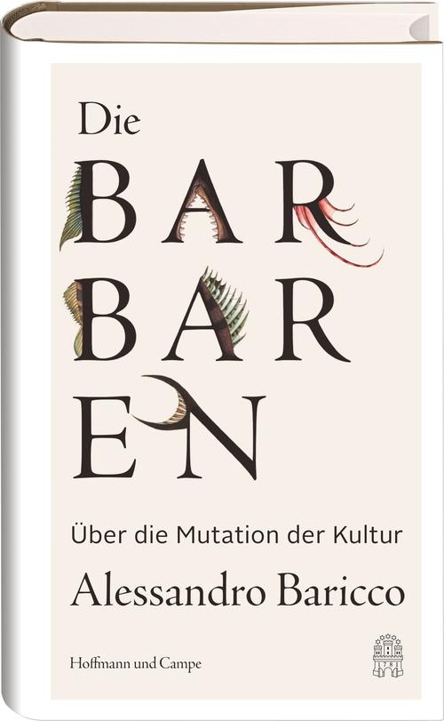 Die Barbaren : über die Mutation der Kultur / Alessandro Baricco (Hoffmann und Campe, 2018)