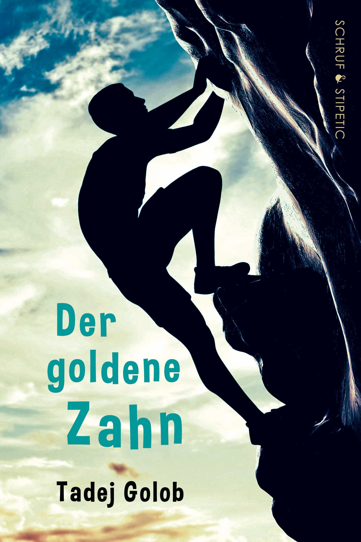 Der goldene Zahn / Tadey Golob (Schruf & Stipetic, 2018)